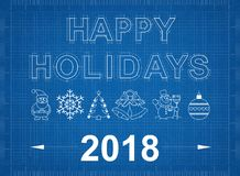 Happy Holidays 2018 Blueprint. Shoot of the Happy Holidays 2018 Blueprint stock photos