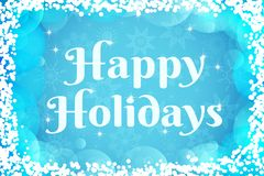 Happy Holidays greeting card. Winter vector background. Light blue and white colors wallpaper with transparent snowflakes, bubbles. Bokeh, simple text. New royalty free illustration