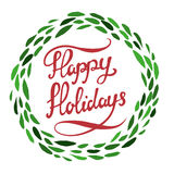 Happy Holidays. Hand drawn lettering with green wreath isolated Stock Image