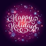 Happy Holidays hand lettering inscription on firework background. Hand drawing calligraphy phrases for greeting card, poster, banner, website, header Stock Images