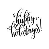 Happy holidays hand lettering inscription to winter holiday. Greeting card, Christmas banner calligraphy text quote, vector illustration Royalty Free Stock Photography