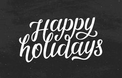 Happy Holidays modern calligraphic chalk lettering. Happy Holidays white text on black chalkboard background. Modern calligraphy lettering for season greetings stock illustration