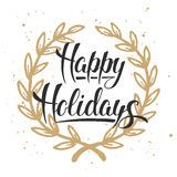 Happy Holidays, modern ink brush calligraphy with golden wreath stock illustration