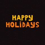 Happy holidays. Positive quote. Vector illustration. Isolated on black background Royalty Free Stock Image