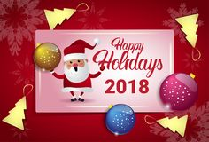 Happy Holidays 2018 Poster Wth Santa And Christmas Tree Balls New Year Card Concept. Flat Vector Illustration Stock Images