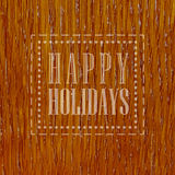 Happy holidays, wood texture Royalty Free Stock Photography