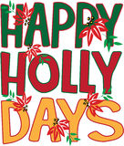 Happy Holly Days Royalty Free Stock Image