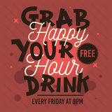 Happy Hour. Grab Your Free Drink. Conceptual Typography Treatmen. Ts Design. Advertising Slogan. Announcing. Vector Graphic Stock Photos