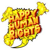 Happy Human Rights - Comic book style words. Happy Human Rights - Vector illustrated comic book style phrase on abstract background stock illustration