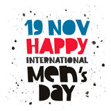 Happy International Day of men. November 19. Happy International Day of men. Trend lettering. Vector illustration on white background. Great holiday gift card Royalty Free Stock Photo