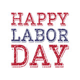 Happy labor day poster template. Lettering inscription on white background. Grunge style vintage concept for greeting card, banner, postcard, poster, placard Stock Images