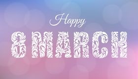 Happy 8 March. Greeting card or banner. Text of the flower ornament. Delicate blurred background of pink and blue tones with bokeh.  Royalty Free Stock Images