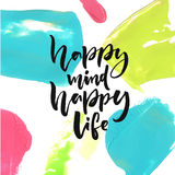 Happy mind, happy life. Positive saying about happiness and lifestyle. Brush lettering quote design.  Stock Image