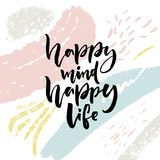 Happy mind, happy life. Positive saying about happiness and lifestyle. Brush lettering quote design on abstract Stock Image