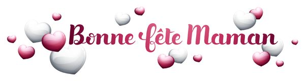 Happy Mother's Day in French : Bonne fête Maman. Happy Mother's Day in French : Bonne fête Maman. Vector illustration Royalty Free Stock Photo
