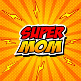 Happy Mother Day Super Hero Mommy Royalty Free Stock Photo