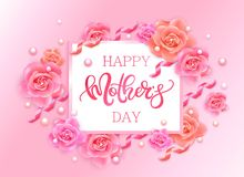 Happy mother`s day banner with pink roses. Happy Mother`s Day vector hand written poster with pink roses, ribbons and pearls Royalty Free Stock Photo