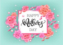 Happy mother`s day banner with pink roses. Happy Mother`s Day vector hand written poster with pink roses, ribbons and pearls Royalty Free Stock Photography