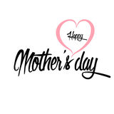 Happy Mother`s Day Greeting Card. Lettering calligraphy inscription Stock Image