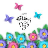 Happy mother`s day greeting card  with paper cut  flowers. Happy mother`s day greeting card  with paper cut  flowers, butterflies, lettering. Summer or spring Royalty Free Stock Photo