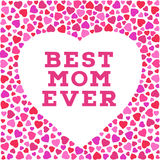 Happy Mother's day postcard with stylized heart symbols. Best mom ever inscription. Happy Mother's day postcard with stylized heart symbol made of small heart Stock Photography