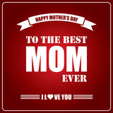 Happy mothers day card. To the best mom ever, i love you mom on dark red background. Editable vector illustration Royalty Free Illustration
