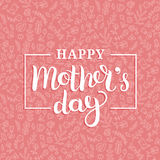 Happy Mothers Day greeting card pink illustration for greeting card,festive poster etc.Vector hand lettering calligraphy Stock Image
