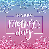 Happy Mothers Day greeting card vector illustration. Hand lettering calligraphy holiday background in floral frame. Happy Mothers Day greeting card vector Royalty Free Stock Images