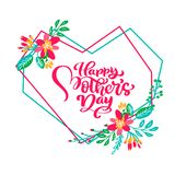 Happy Mothers day hand lettering text in frame of geometric heart with flowers. Vector illustration. Good for greeting stock illustration