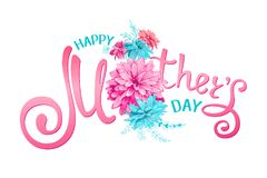 Happy Mothers Day. Inscription Happy Mothers Day with decorative pink and blue flowers, floral hand drawn elements on a white background. Template for greeting stock illustration