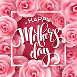 Happy Mothers Day lettering. Mothers day greeting card with Blooming Pink Rose Flowers. Vector illustration Stock Photography