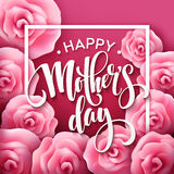 Happy Mothers Day lettering. Mothers day greeting card with Blooming Pink Rose Flowers. Vector illustration Stock Image