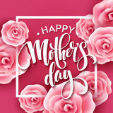 Happy Mothers Day lettering. Mothers day greeting card with Blooming Pink Rose Flowers. Vector illustration Royalty Free Stock Images