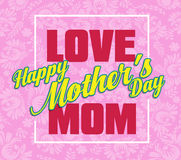Happy Mothers Day lettering. Mothers day greeting card with Flowers Stock Photography