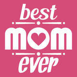 Happy Mothers Day typographical  illustration. The best mom ever gift card. Isolated on pink. Happy Mothers Day typographical  illustration. The best mom ever Royalty Free Stock Image