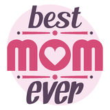 Happy Mothers Day typographical  illustration. The best mom ever gift card. Typography composition. Happy Mothers Day typographical  illustration. The best mom Royalty Free Stock Image