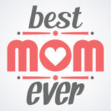 Happy Mothers Day typographical  illustration. The best mom ever gift card. Typography composition. Happy Mothers Day typographical  illustration. The best mom Stock Photo