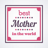 Happy Mothers Day typographical  illustration. The best mother in the world gift card. Happy Mothers Day typographical  illustration. The best mother in the Royalty Free Stock Images