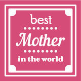 Happy Mothers Day typographical  illustration. The best mother in the world gift card. Isolated on pink. Happy Mothers Day typographical  illustration. The best Stock Photos