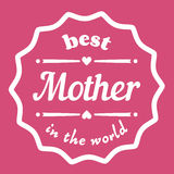 Happy Mothers Day typographical  illustration. The best mother in the world gift card. Isolated on pink. Happy Mothers Day typographical  illustration. The best Stock Image