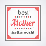 Happy Mothers Day typographical illustration. The best mother in the world gift card. Happy Mothers Day typographical illustration. The best mom in the world stock illustration