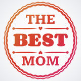 Happy Mothers Day typographical  illustration. The best mother in the world gift card. Happy Mothers Day typographical  illustration. The best mom in the world Stock Photos