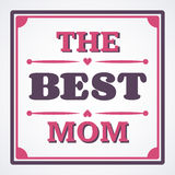 Happy Mothers Day typographical  illustration. The best mother in the world gift card. Happy Mothers Day typographical  illustration. The best mom in the world Royalty Free Stock Images