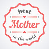 Happy Mothers Day typographical  illustration. The best mother in the world gift card. Typography composition. Happy Mothers Day typographical  illustration Stock Photo