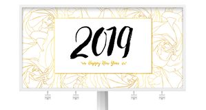2019 Happy New year. Billboard with greetings and floral background. Background with outlines of roses bud. Design of. Hand-drawn calligraphic text and sketches stock illustration