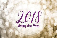 Happy new year 2018 on golden bokeh light background,Holiday gre. Eting card Royalty Free Stock Images