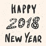 Happy New Year 2018 greeting card with funky hand drawn lettering. Happy New Year 2018 greeting card with hand drawn lettering in funky style. Modern handwritten Stock Photo