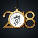 2018 Happy New Year greeting card with handwritten holiday greetings and golden colored christmas ball. Hand drawn lettering. Vector illustration Stock Photo