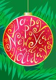 Happy new year, greeting card with handwritten lettering on fir-tree ball. Happy new year, greeting card with handwritten lettering on red fir-tree ball and fir Stock Photography