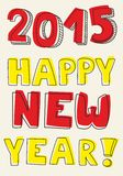 Happy New Year 2015 vector hand drawn wishes. Happy New Year 2015 vector hand drawn red and yellow wishes royalty free illustration